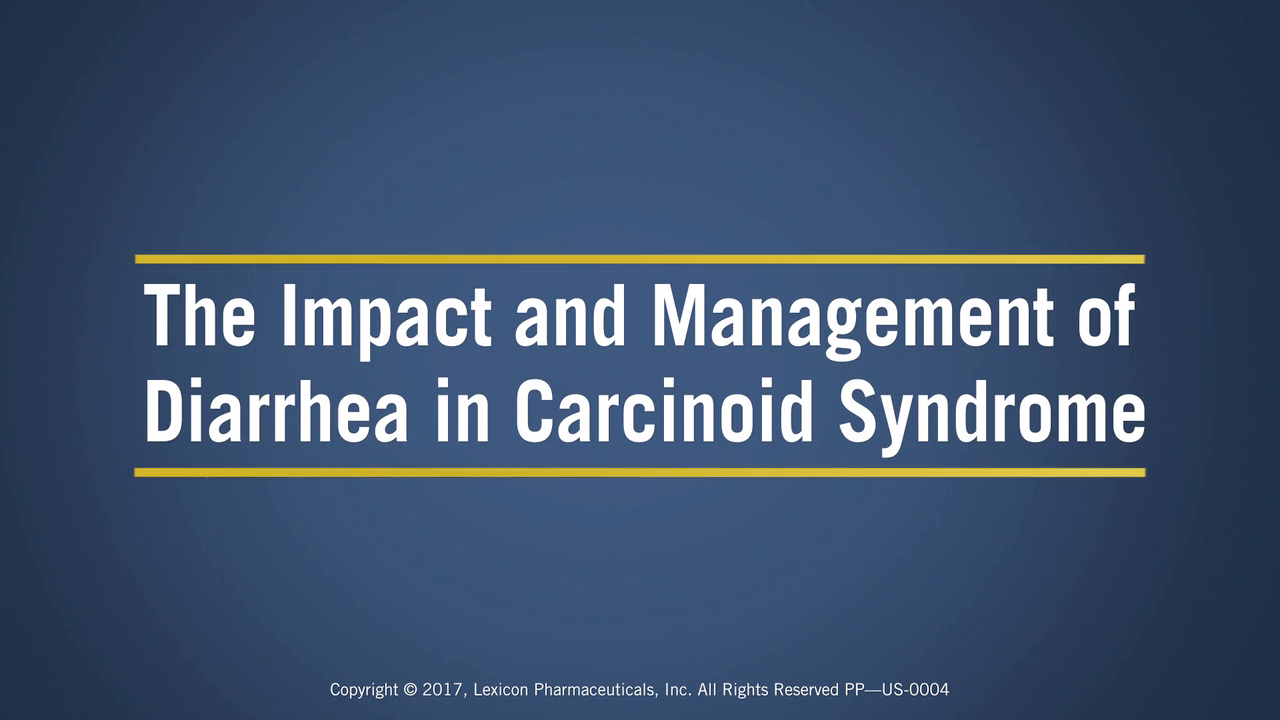Perspectives on Carcinoid Syndrome (CS) Diarrhea